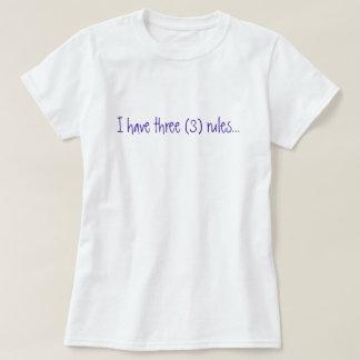 I have three (3) rules... T-Shirt