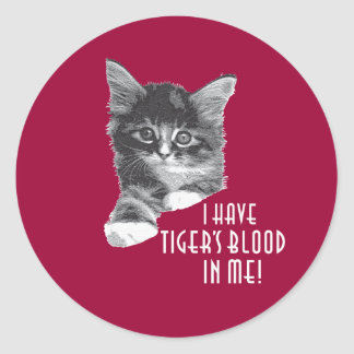 I Have Tiger's Blood In Me! b&w Classic Round Sticker