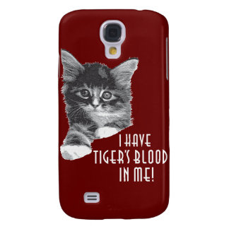 I Have Tiger's Blood In Me! b&w Samsung Galaxy S4 Case