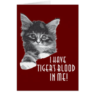 I Have Tiger's Blood In Me! Card