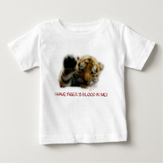 I Have Tiger's Blood In Me(Cub) #1 Baby T-Shirt