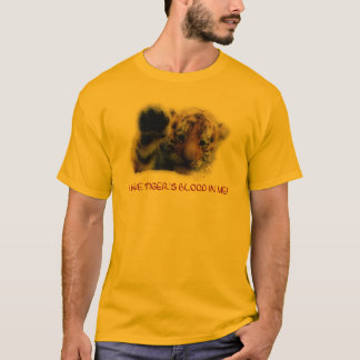 I Have Tiger's Blood In Me(Cub) #1 T-Shirt