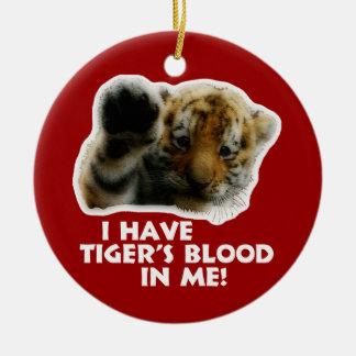 I Have Tiger's Blood In Me(Cub) #2 Ceramic Ornament