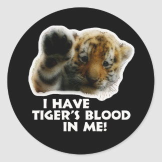 I Have Tiger's Blood In Me(Cub) #2 Classic Round Sticker