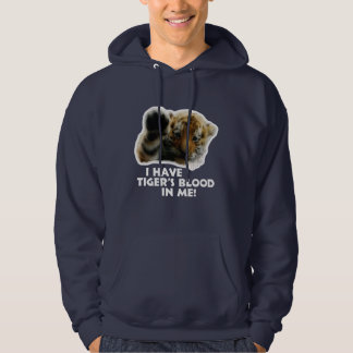 I Have Tiger's Blood In Me(Cub) #2 Hoodie