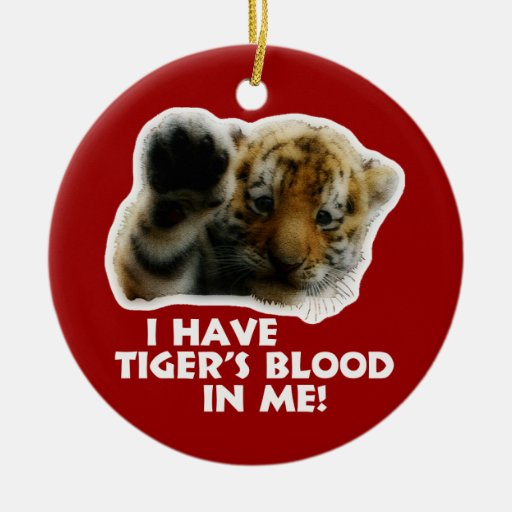 I Have Tiger's Blood In Me(Cub) #2 Christmas Tree Ornament