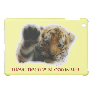 I Have Tiger's Blood In Me! iPad Mini Cases