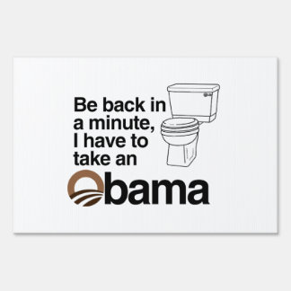 I HAVE TO TAKE AN OBAMA LAWN SIGN