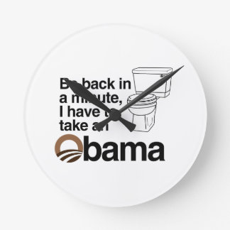I HAVE TO TAKE AN OBAMA ROUND CLOCK