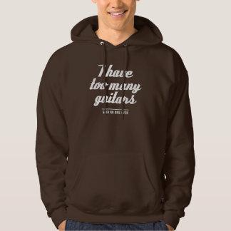 I have too many guitars hooded sweatshirt