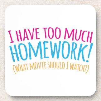 I have too much Homework! (What movie should I Drink Coaster