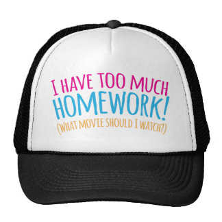 I have too much Homework! (What movie should I Trucker Hat