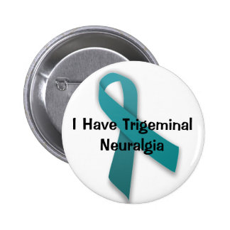 I Have Trigeminal Neuralgia Pinback Button