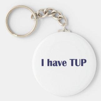 I Have Tup Keychain