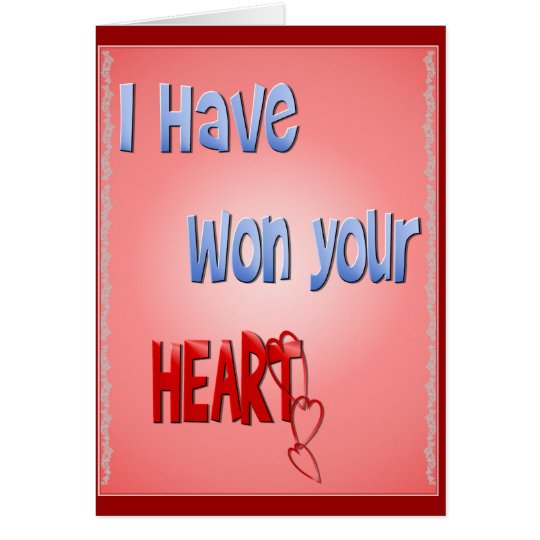 I Have Won Your Heart Card