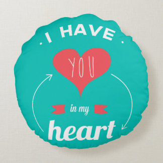 I have you in my heart Valentines day retro design Round Pillow