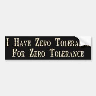 I Have Zero Tolerance Car Bumper Sticker