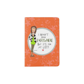I haven't been EVERYWHERE but it's on my List! Passport Holder