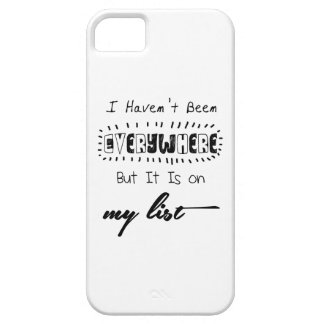 I Haven't Been Everywhere - Travel Quote iPhone SE/5/5s Case