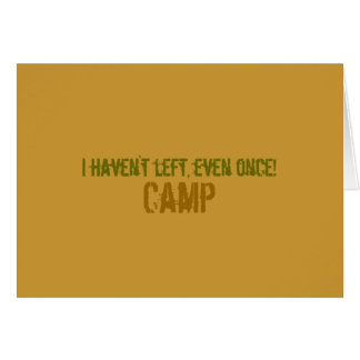 I haven't left, even once!, Camp Notecard