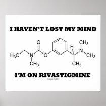 I Haven't Lost My Mind I'm On Rivastigmine Poster