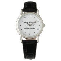 I Haven't Lost My Mind I'm On Rivastigmine Wristwatch