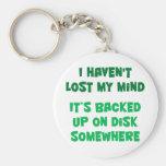I haven't lost my mind. keychain