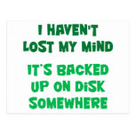 I haven't lost my mind. postcard