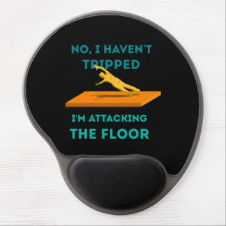 I haven't Tripped Gel Mouse Pad