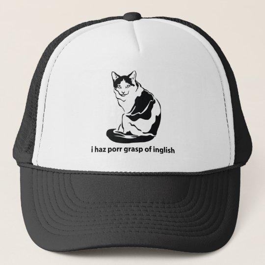 I Haz Porr Grasp Of Inglish Trucker Hat