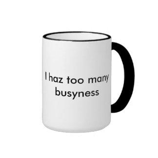 I haz too many busyness mug