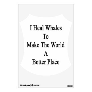 I Heal Whales To Make The World A Better Place Room Graphic