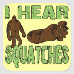 I Hear Squatches Stickers