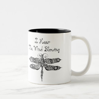 I Hear The Wind Blowing Quote Dragonfly Two-Tone Coffee Mug