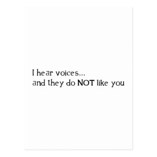 I Hear Voices ... and They Do Not Like You Postcard