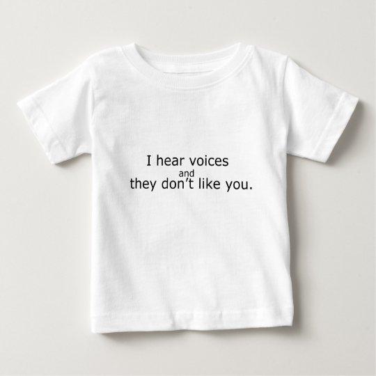I Hear Voices.. Baby T-Shirt