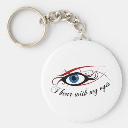 """""""I hear with my eyes"""" key chain #3"""