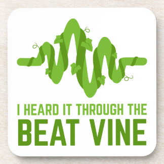 I Heard It Through The Beat Vine Coaster