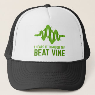 I Heard It Through The Beat Vine Trucker Hat