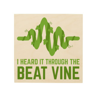 I Heard It Through The Beat Vine Wood Wall Art