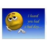 I heard you had a bad day greeting card