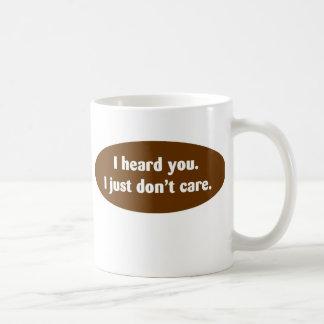 I Heard You ... Mugs