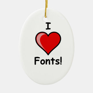 I Heart ( <3 Love) Fonts Ceramic Ornament