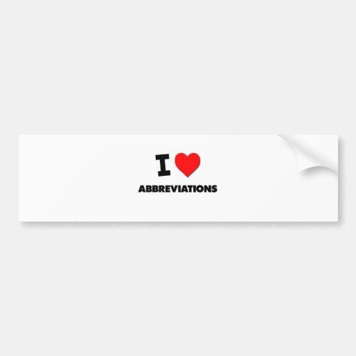 I Heart Abbreviations Bumper Sticker