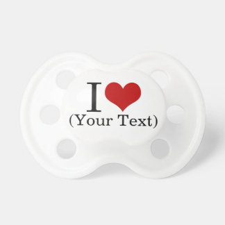 I Heart (Add Your Own Custom Text) Template Pacifier