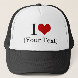 I Heart (Add Your Own Custom Text) Template Trucker Hat