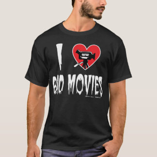 I (Heart) Bad Movies (Dark) T-Shirt
