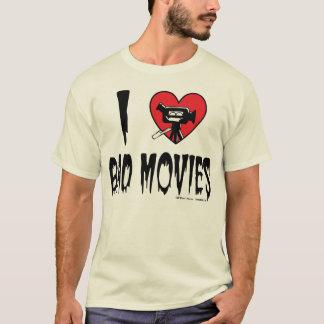 I (Heart) Bad Movies T-Shirt