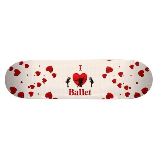 I Heart Ballet Skateboard