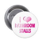 I Heart Bathroom Stalls 2 Inch Round Button